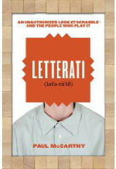Letterati: An Unauthorized Look at SCRABBLE and the People Who Play It, by Paul McCarthy